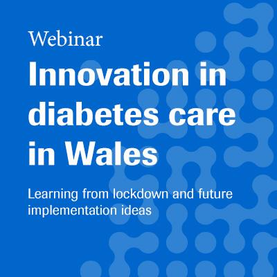 Innovation in diabetes care in Wales - Webinar 1 July 2020